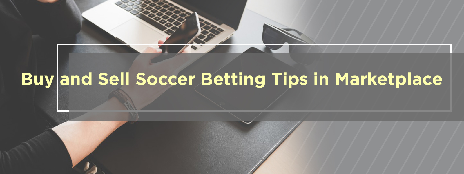 Buy and Sell Soccer Betting Tips in Marketplace Blog Featured Image