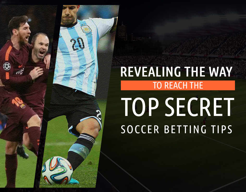 Revealing the way to access the top secrets of soccer betting tips